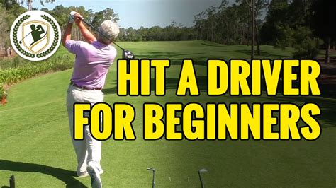 how to swing a driver for beginners how to hit a golf ball with driver for beginners youtube