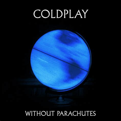 coldplay youtube album without parachutes coldplay last fm