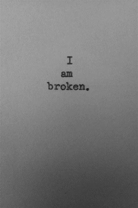 Quotes About Broken Quotesgram by I Am Broken Quotes Quotesgram