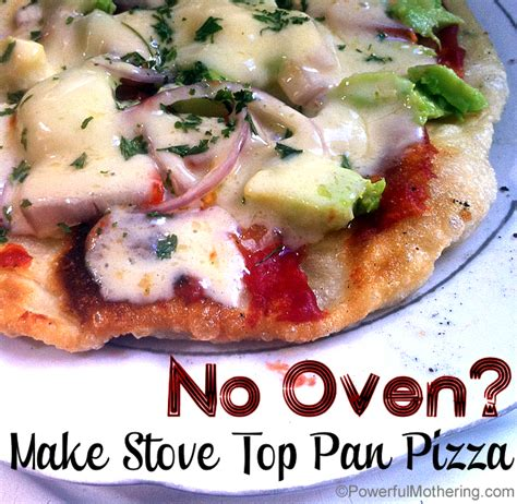 easy homemade stove top pizza no oven make stove top pan pizza