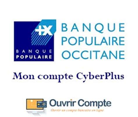 banque populaire si鑒e occitane banquepopulaire fr cyberplus mon compte en ligne