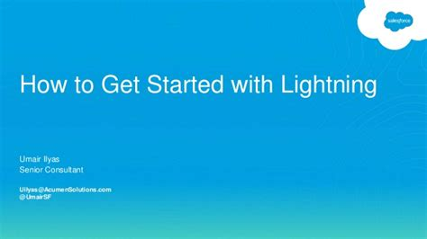 how to get the lighting how to get started with salesforce lightning