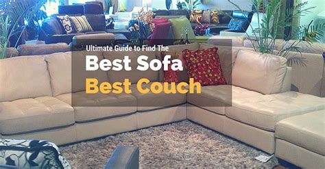 most comfortable couch 2016 the best couches best sofas reviews the most