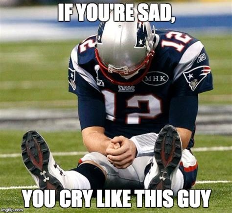 Sad Tom Brady Meme - tom brady sad imgflip