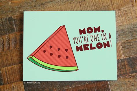 mom cards funny mother s day card one in a melon card