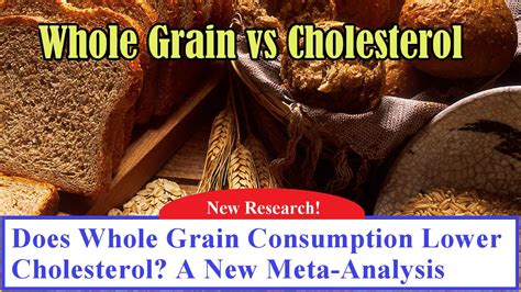 whole grains lower cholesterol does whole grain consumption lower cholesterol a new meta
