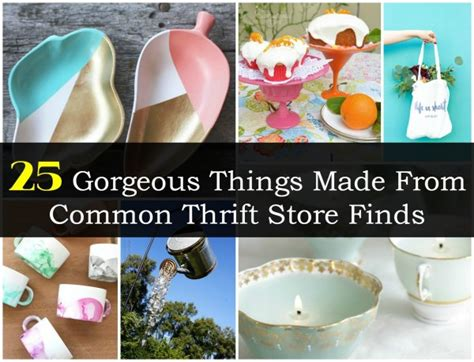 diy thrift store projects 25 gorgeous things made from common thrift store finds