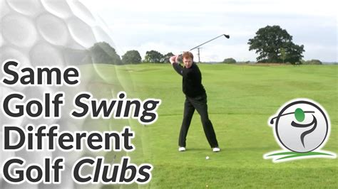 different golf swings how to adapt your golf swing to different golf clubs youtube
