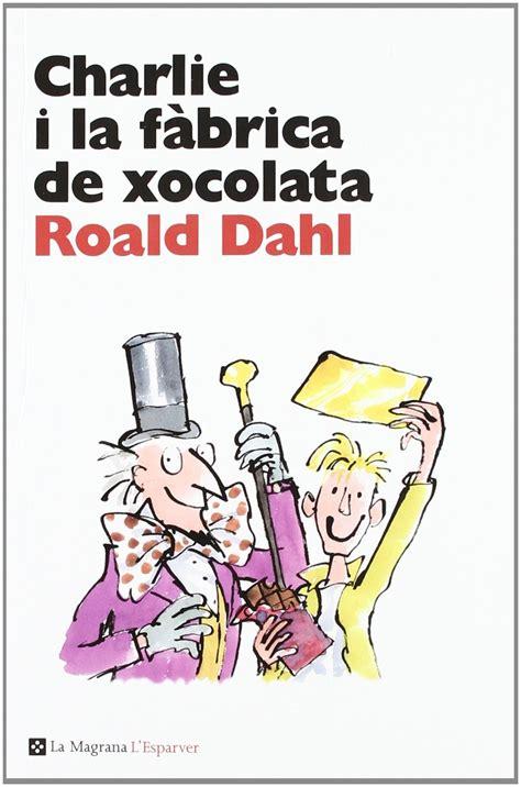 charlie i la f 224 brica de xocolata roald dahl fans