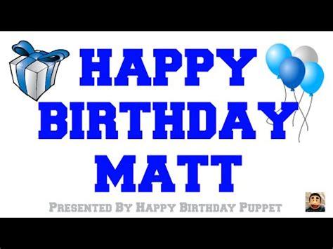 happy birthday matt full download happy birthday matt