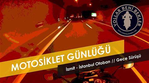 motosiklet guenluegue izmit istanbul gece sueruesue
