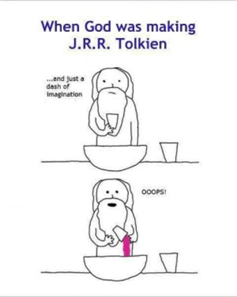 How God Made Me Meme - tolkien quotes god quotesgram
