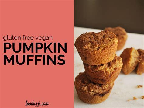 gluten free vegan pumpkin muffins fooduzzi