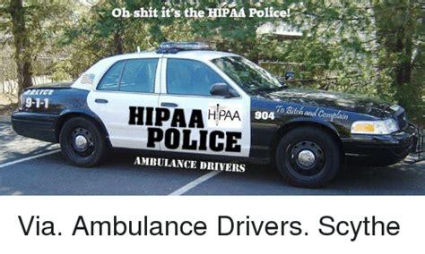 Ambulance Driver Meme - 25 best memes about hipaa hipaa memes