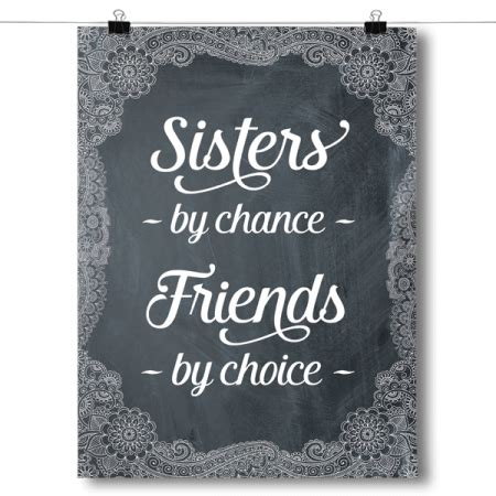 sisters by chance friends by choice tattoo by chance friends by choice poster