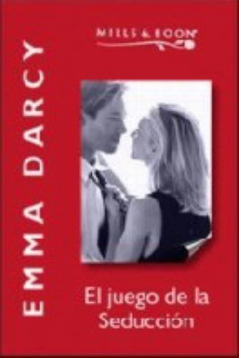 juegos de seduccion libro pdf gratis el juego de la seducci 243 n emma darcy libros gratis