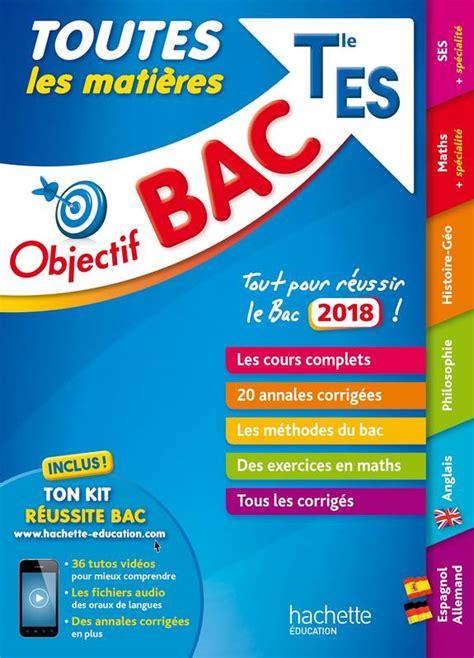 bac maths 2018 livre objectif bac 2018 toutes les matieres term es
