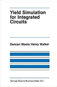 yield simulation for integrated circuits the springer international series in engineering and