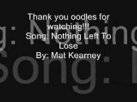 Mat Kearney Closer To Lyrics by Nothing Left To Lose Lyrics Mat Kearney Pcook Ru