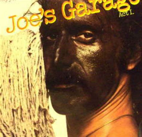 Joes Garage Lyrics by Frank Zappa Joe S Garage Records Vinyl And Cds To