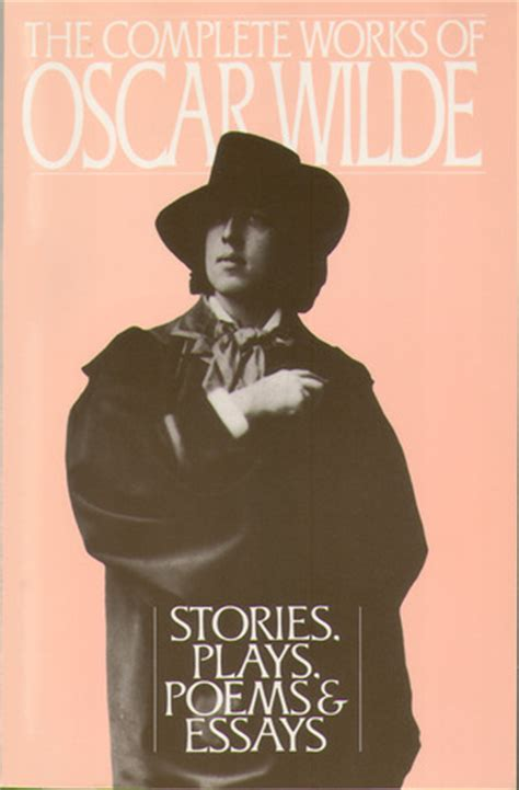 complete works of oscar the complete works of oscar wilde stories plays poems essays by oscar wilde reviews