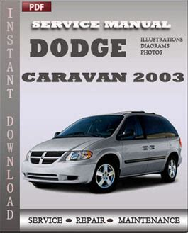 car owners manuals free downloads 1998 dodge caravan security system dodge caravan 2003 service manual download repair service manual pdf