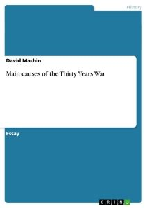 Thirty Years War Essay by Causes Of The Thirty Years War Publish Your Master