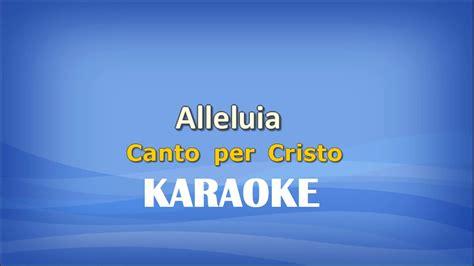 alleluia canto per cristo karaoke