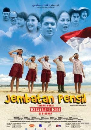 download film indonesia perjuangan download film jembatan pensil 2017 web dl full movie