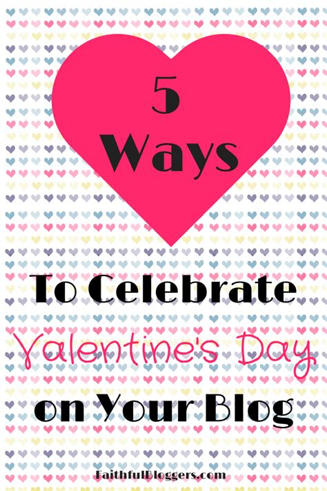 valentines day blogs 5 ways to celebrate valentine s day on your