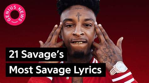 most popular s artists on genius genius song lyrics 21 savage s most savage lyrics genius news youtube
