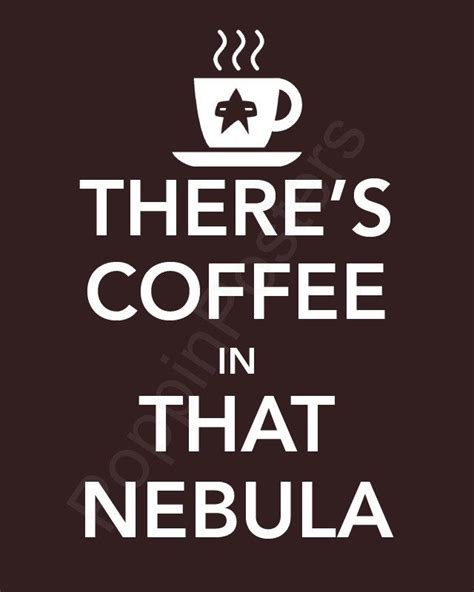 star of fear star 0802775888 there s coffee in that nebula poster 8x10 print star trek voyager insignia featured in brown