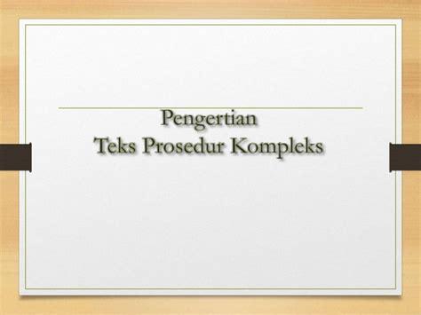 presentasi teks eksposisi kelompok 2 presentasi teks prosedur kompleks kelompok 3