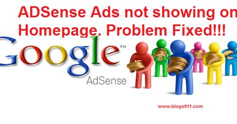 adsense not showing fixed adsense ads not showing in homepage of blogs or
