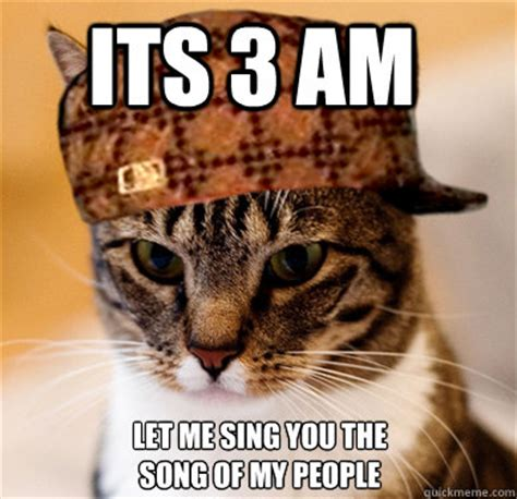 Song Of My People Meme - its 3 am let me sing you the song of my people scumbag