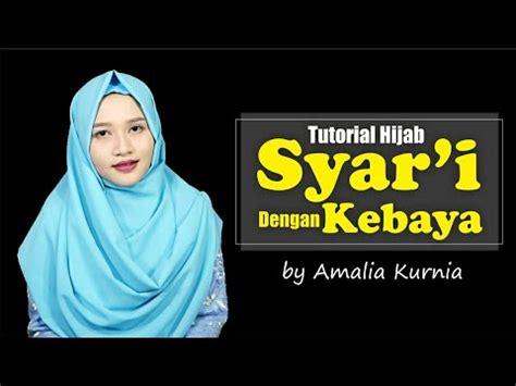 youtube tutorial hijab syar i tutorial hijab syar i dengan kebaya amalia kurnia 2018