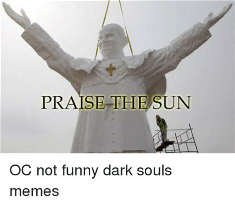 Funny Dark Souls Memes - funny praise the sun memes of 2017 on sizzle
