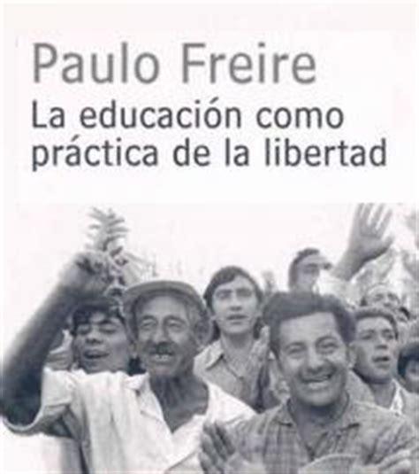 la practica de la biblioteca solidaria la educacion como practica de la libertad de freire