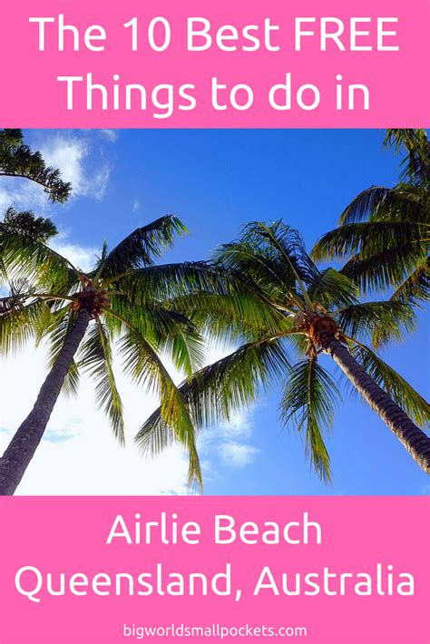 10 best things to do 10 best free things to do in airlie beach big world
