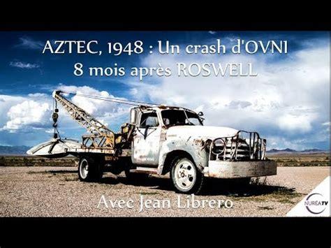 jean librero 171 aztec 1948 un crash d ovni 8 mois apr 232 s roswell