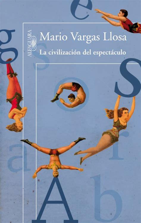 libro la civilizaci 243 n del espect 225 culo por el premio nobel mario vargas llosa
