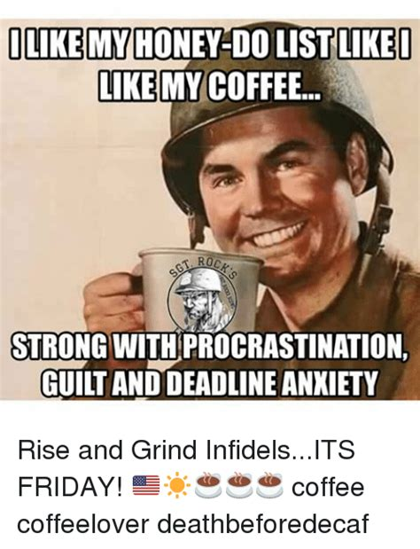 My Coffee Its Strong Like Me 25 best memes about friday coffee friday coffee memes
