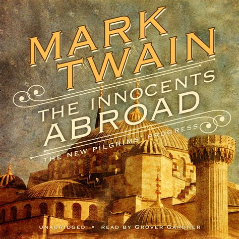 the innocents abroad books the innocents abroad audiobook by for