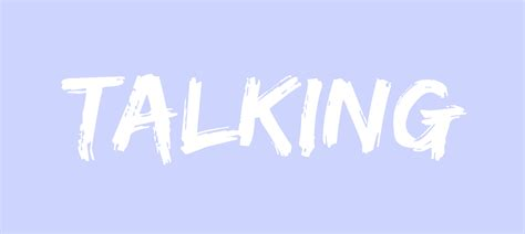 the talking word of the week talking
