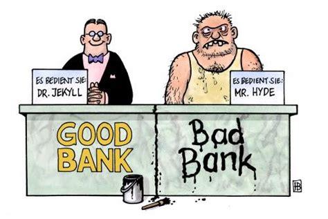 bank bad bad bank vs bank harm bengen wirtschaft
