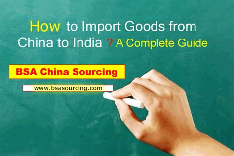 how to import goods from china to india a complete guide
