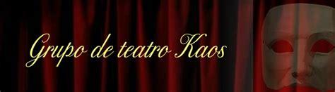 Kaos Salvador B C nuestro equipo grupo de teatro kaos