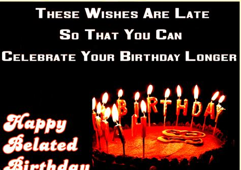 Wishing Happy Birthday Late Happy Belated Birthday Wishes Wallpapers And Quotes