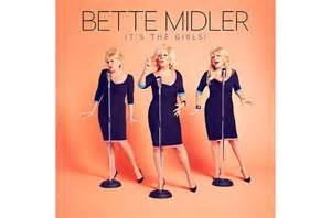 bette midler album covers exclusive bette midler announces it s the