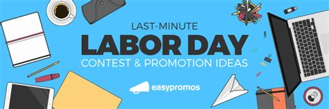 promotion ideas last minute labor day contest and promotion ideas